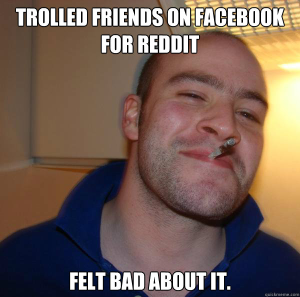 trolled friends on facebook for reddit felt bad about it. - trolled friends on facebook for reddit felt bad about it.  Misc