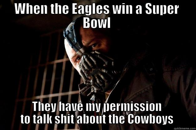 WHEN THE EAGLES WIN A SUPER BOWL THEY HAVE MY PERMISSION TO TALK SHIT ABOUT THE COWBOYS Angry Bane