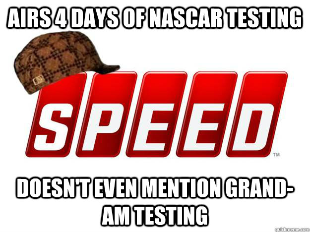 Airs 4 days of NASCAR testing Doesn't Even Mention Grand-am testing - Airs 4 days of NASCAR testing Doesn't Even Mention Grand-am testing  Misc