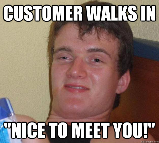 Customer walks in