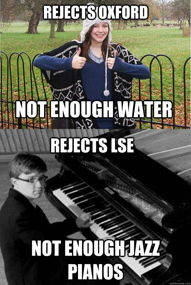 rejects oxford not enough jazz pianos not enough water rejects lse