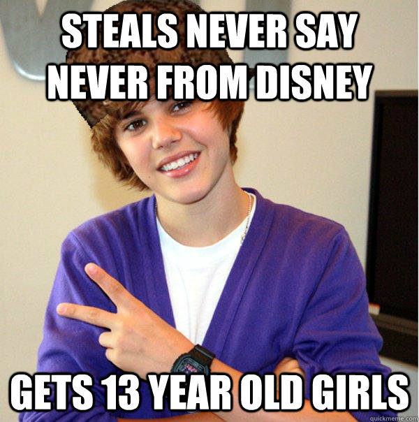 Steals never say never from disney gets 13 year old girls - Steals never say never from disney gets 13 year old girls  Scumbag Beiber