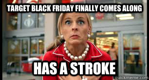 Target Black Friday finally comes along has a stroke