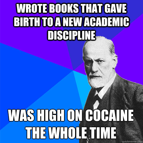 wrote books that gave birth to a new academic discipline was high on cocaine the whole time