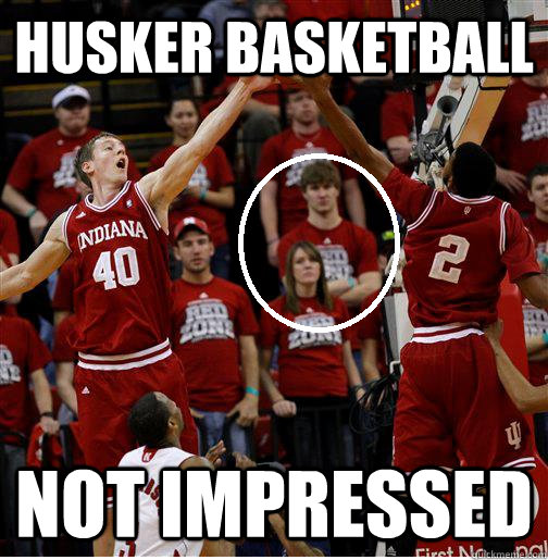Husker Basketball Not Impressed
