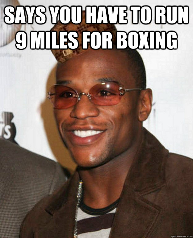Says You Have To Run  Miles For Boxing Says You Have To Run