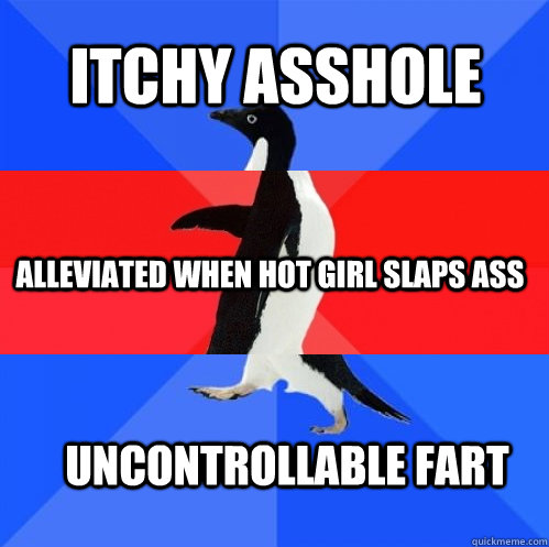itchy asshole alleviated when hot girl slaps ass uncontrollable fart - itchy asshole alleviated when hot girl slaps ass uncontrollable fart  Socially Awkward Awesome Awkward Penguin