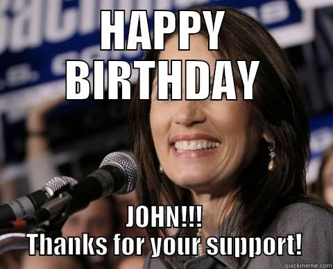 HAPPY BIRTHDAY JOHN!!! THANKS FOR YOUR SUPPORT! Bad Memory Michelle