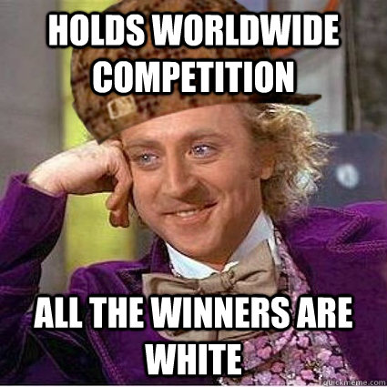 Holds worldwide competition All the winners are white