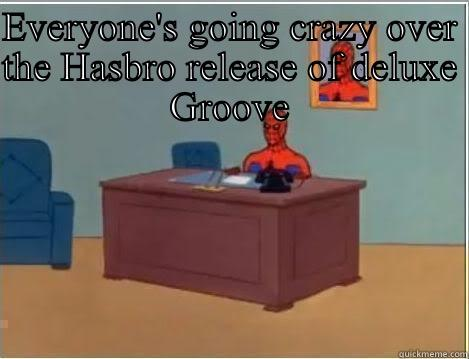 EVERYONE'S GOING CRAZY OVER THE HASBRO RELEASE OF DELUXE GROOVE AND I'M JUST SITTING HERE PLAYING WITH MY UW GROOVE WHICH I'VE HAD FOR ABOUT 3 MONTHS NOW... AND MASTURBATING. Spiderman Desk