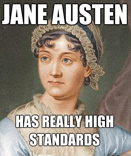 Jane Austen Has really high standards
