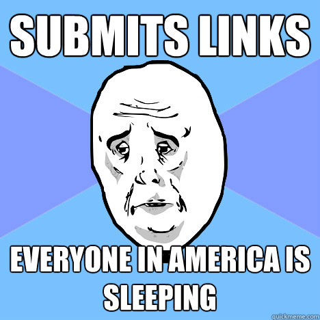 submits links Everyone in America is sleeping - submits links Everyone in America is sleeping  Okay Guy