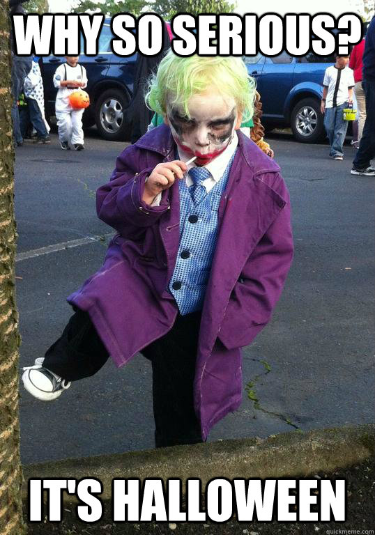 Why so serious? It's Halloween - Why so serious? It's Halloween  Joker kid