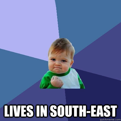 Lives in south-east  Success Kid