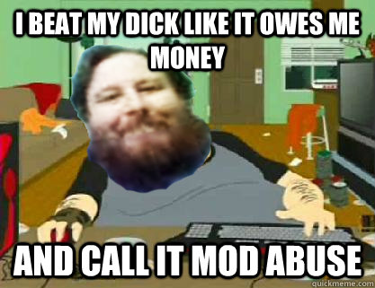 I beat my dick like it