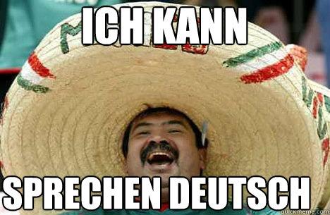 ICH KANN SPRECHEN DEUTSCH - ICH KANN SPRECHEN DEUTSCH  Merry mexican