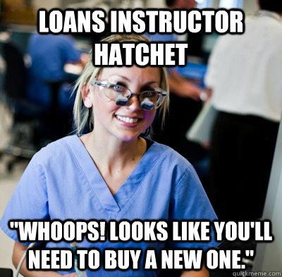 Loans instructor hatchet