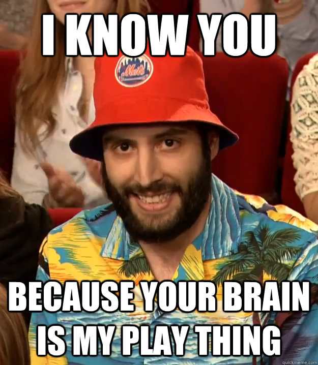 289efc3cdb9a2 I Know you because your brain is my play thing mets bucket hat guy