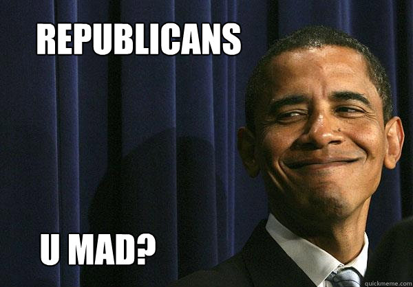REPUBLICANS U MAD?