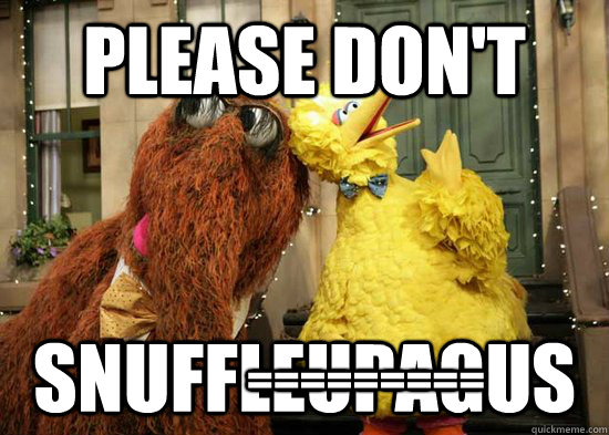 please don't snuffleupagus ========= - please don't snuffleupagus =========  Misc