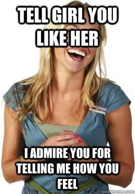 Telling Her I Like Her