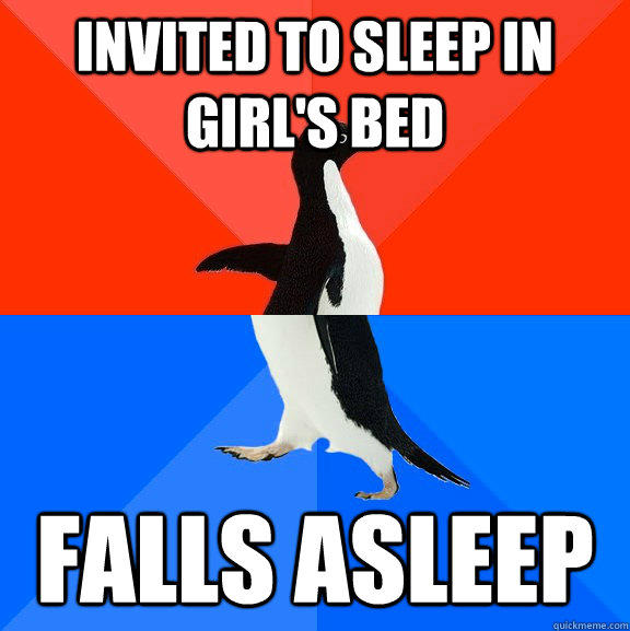 invited to sleep in girl's bed falls asleep - invited to sleep in girl's bed falls asleep  Socially Awesome Awkward Penguin