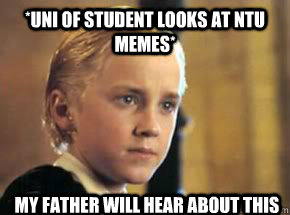 *UNI OF STUDENT LOOKS AT NTU MEMES* My Father Will Hear About this