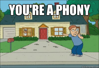 You're a phony