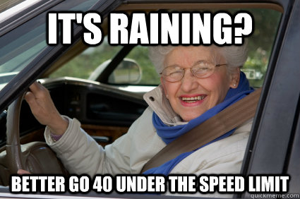 It's raining? better go 40 under the speed limit  South Florida Driver