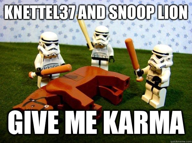 Knettel37 and Snoop Lion give me karma - Knettel37 and Snoop Lion give me karma  Misc