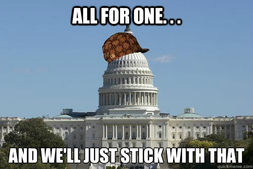 all for one. . .  and we'll just stick with that