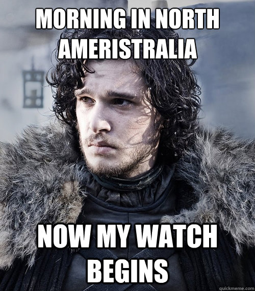 Morning in North Ameristralia Now my watch begins