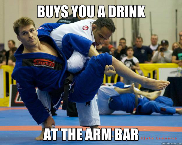Buys you a drink At the arm bar