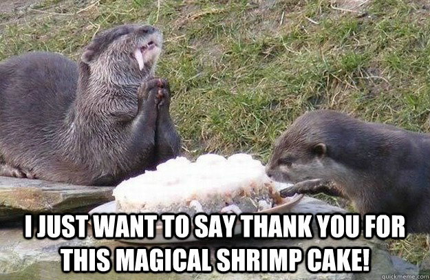 i just want to say thank you for this magical shrimp cake! -  i just want to say thank you for this magical shrimp cake!  shrimp cake