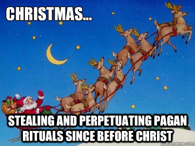 pagan Christmas memes | quickmeme