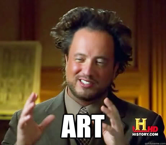 art -  art  Ancient Aliens
