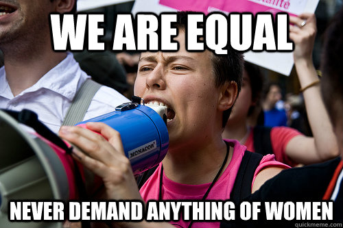 We are equal Never demand anything of women