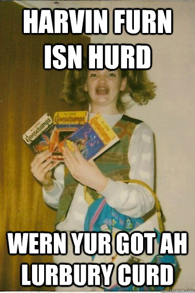 HARVIN FURN ISN HURD Wern yur got ah lurbury curd - HARVIN FURN ISN HURD Wern yur got ah lurbury curd  BERKS