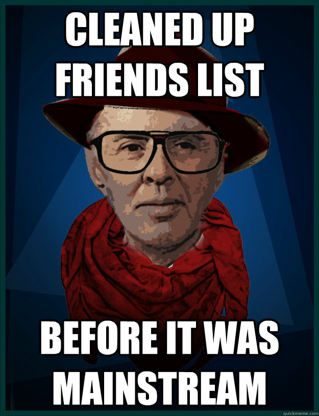 cleaned up friends list before it was mainstream  Hipster Enver Hoxha