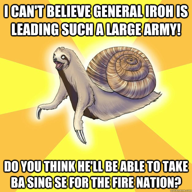 i can't believe general iroh is leading such a large army! Do you think he'll be able to take ba sing se for the fire nation?