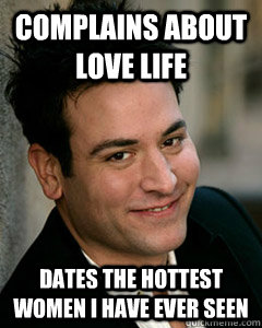 complains about love life dates the hottest women i have ever seen