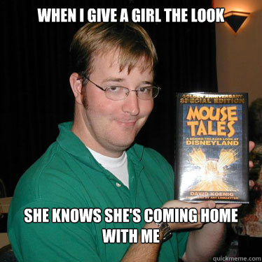When I Give A Girl The Look She Knows She's coming home with me - When I Give A Girl The Look She Knows She's coming home with me  Ladies Man Jack