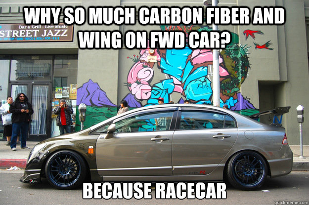 Why so much carbon fiber and wing on fwd car? BECAUSE RACECAR