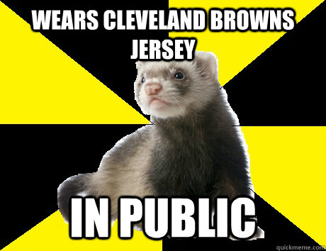 Wears cleveland browns jersey in public - Wears cleveland browns jersey in public  Fanboy Ferret