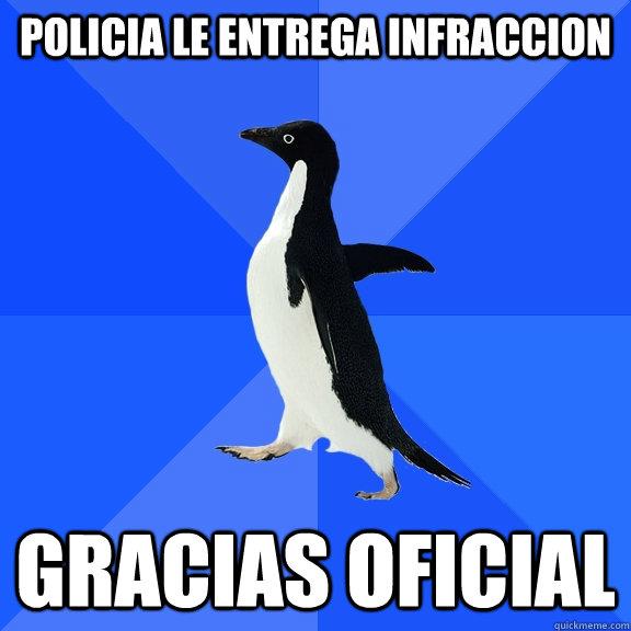 Policia le entrega infraccion Gracias oficial - Policia le entrega infraccion Gracias oficial  Socially Awkward Penguin