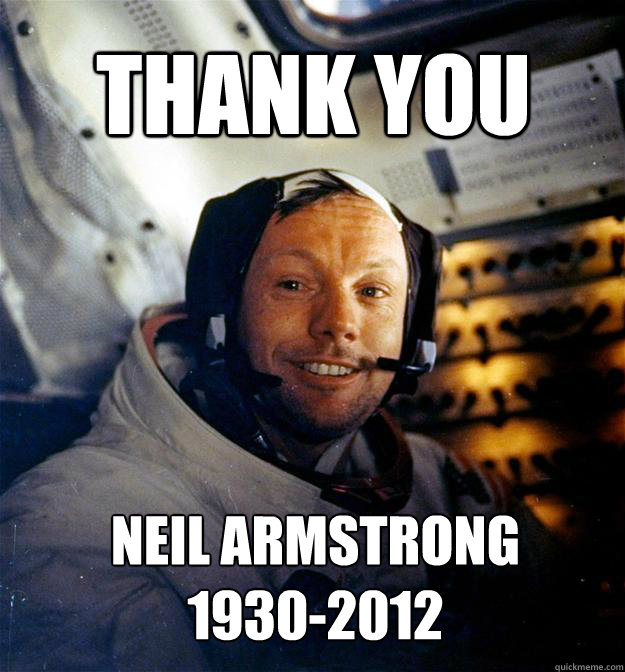 THANK YOU Neil Armstrong 1930-2012