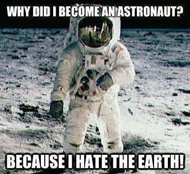 astronaut i hate -#main