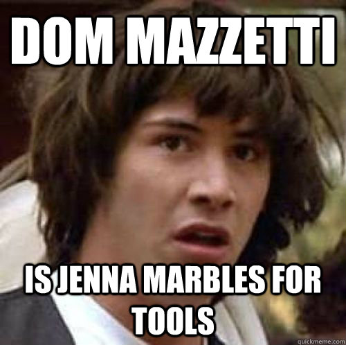 DOM MAZZETTI Is Jenna Marbles for Tools - DOM MAZZETTI Is Jenna Marbles for Tools  conspiracy keanu