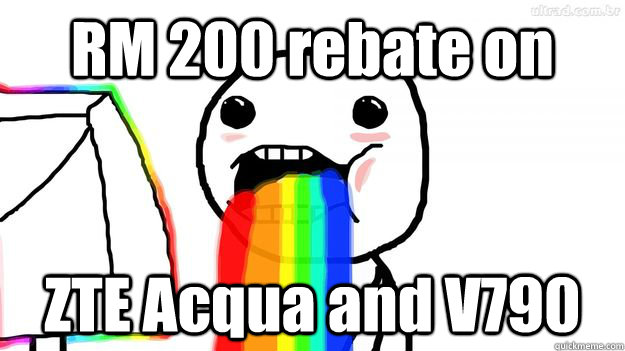 Rm 200 Rebate On Zte Acqua And V790 Puking Rainbows Picture