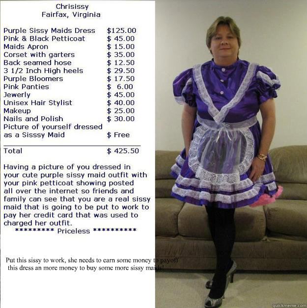 Put this sissy to work, she needs to earn some money to payoff this dress an more money to buy some more sissy maids!